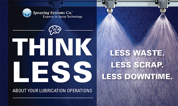 Think Less about your lubrication operations. Less waste. Less scrap. Less downtime.